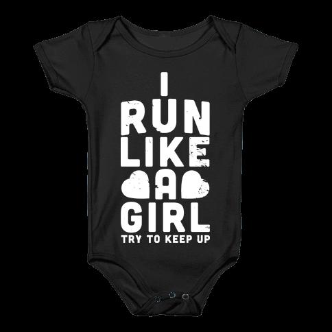 I Run Like a Girl Baby Onesy