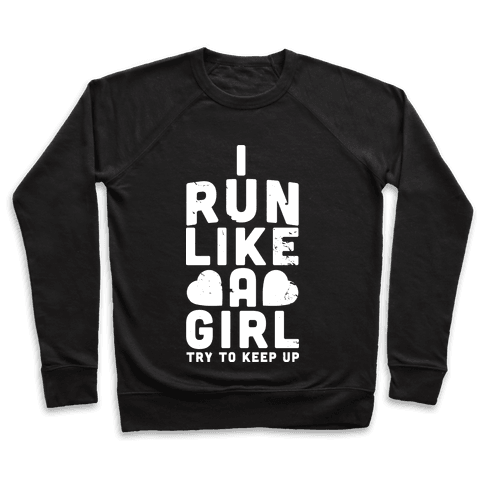 I Run Like a Girl Pullover