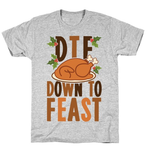 DTF: Down To Feast T-Shirt
