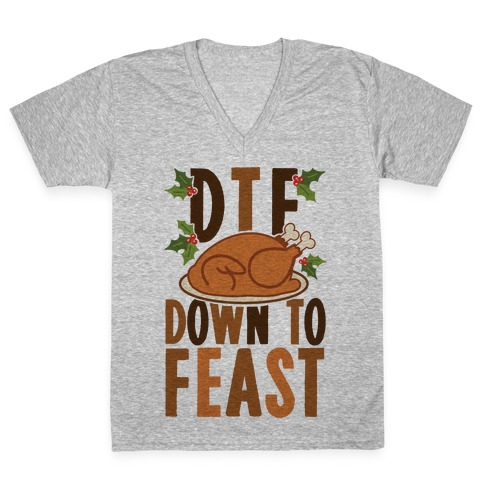 DTF: Down To Feast V-Neck Tee Shirt