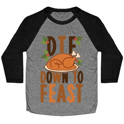 DTF: Down To Feast Baseball Tee