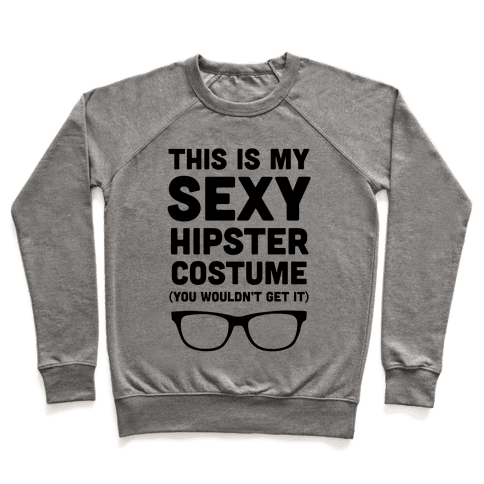 This Is My Sexy Hipster Costume Pullover