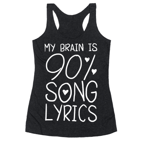 90% Song Lyrics Racerback Tank Top