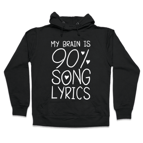 90% Song Lyrics Hooded Sweatshirt