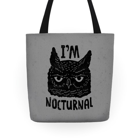I'm Nocturnal Tote