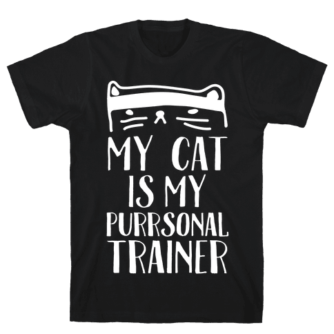 My Cat Is My Personal Trainer Mens T-Shirt