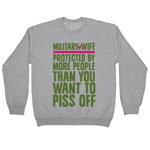 Military Wives Are Well Protected Pullover