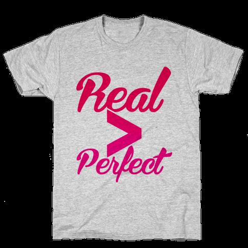 Real > Perfect Mens T-Shirt