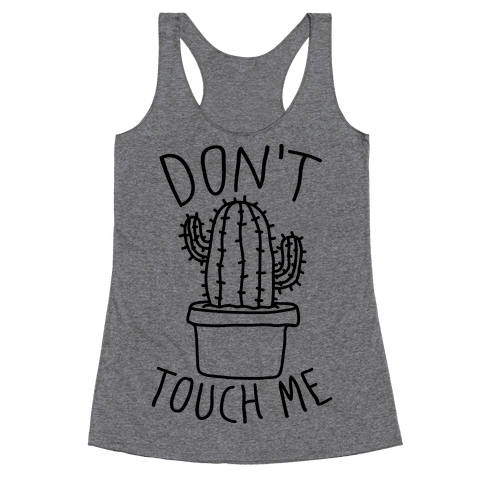 Don't Touch Me Cactus Racerback Tank Top