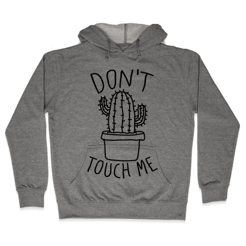 Don't Touch Me Cactus Hooded Sweatshirt