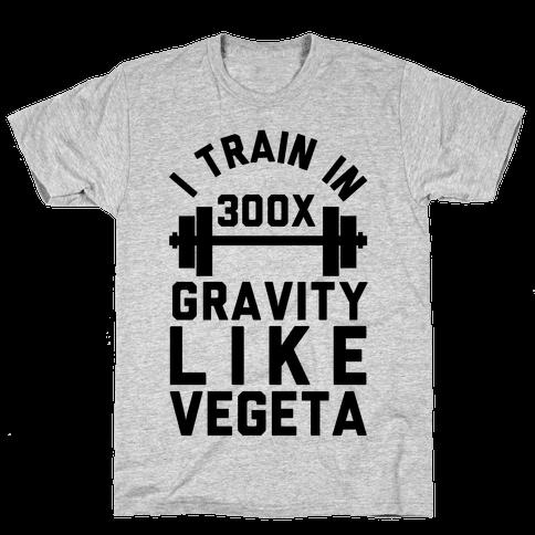 I Train In 300x Gravity Like Vegeta Mens T-Shirt