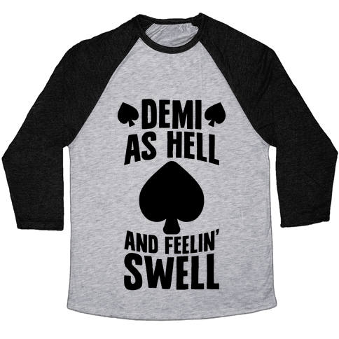 Demi As Hell And Feelin' Swell Baseball Tee