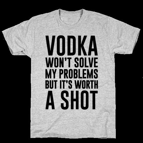 Vodka Is Worth A Shot Mens T-Shirt