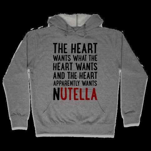 The Heart Wants Nutella Hooded Sweatshirt