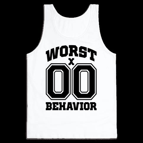 Worst Behavior Tank Top