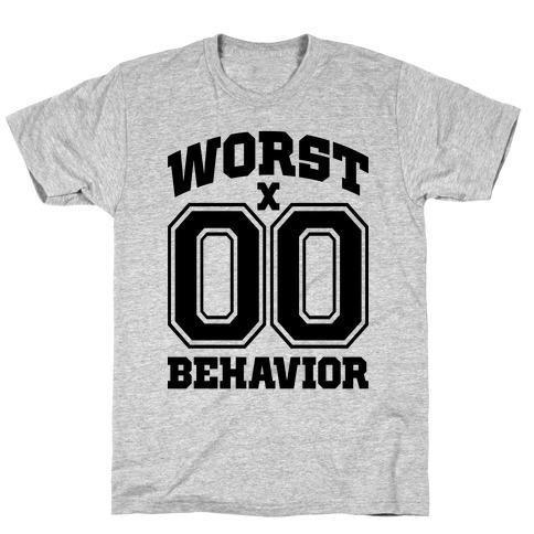 Worst Behavior T-Shirt
