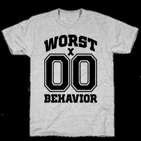 Worst Behavior Mens T-Shirt