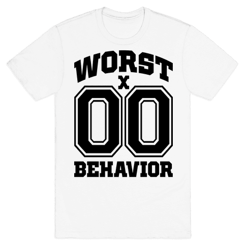 Worst Behavior Mens T-Shirt