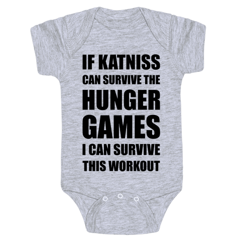 If Katniss Can Survive The Hunger Games I Can Survive This Workout Baby Onesy