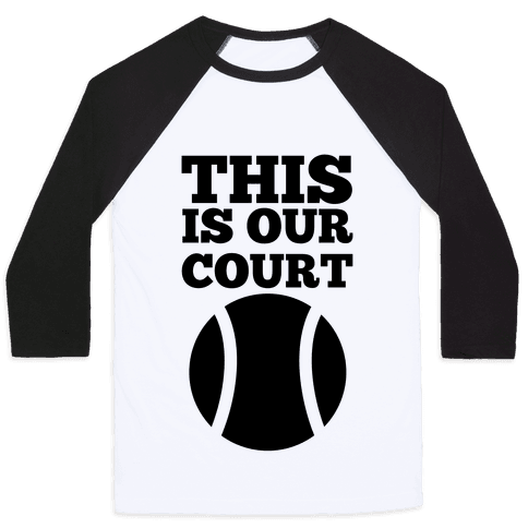 This Is Our Court (Tennis) Baseball Tee