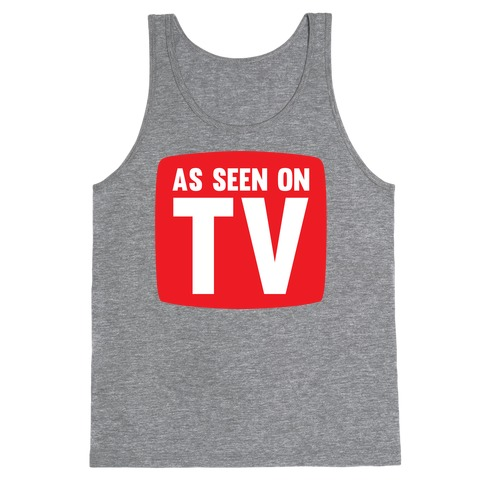 As Seen On TV Tank Top