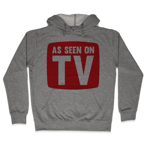 As Seen On TV Hooded Sweatshirt