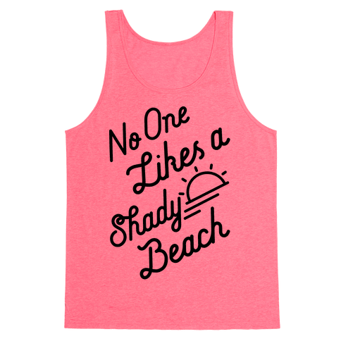 No One Likes a Shady Beach Tank Top