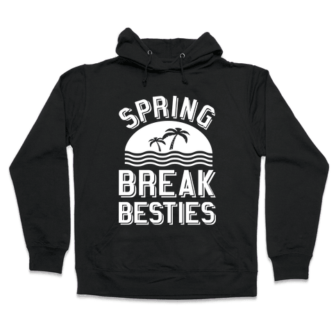 Spring Break Besties Hooded Sweatshirt