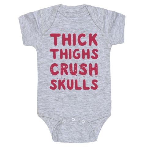 Thick Thighs Crush Skulls Baby One-Piece