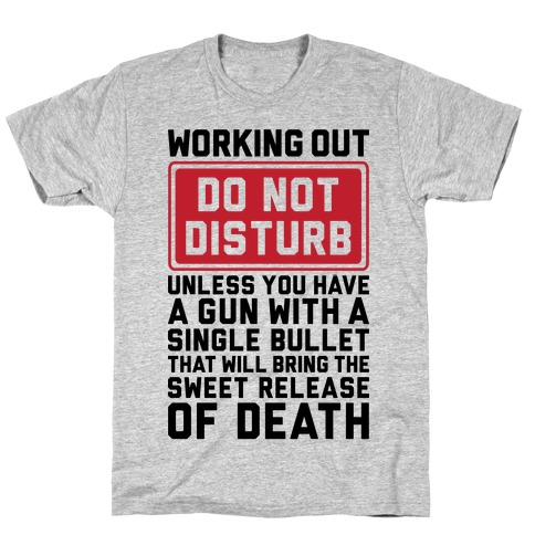 Working Out Do Not Disturb Mens T-Shirt