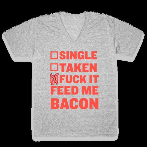 F*** It Feed Me Bacon V-Neck Tee Shirt