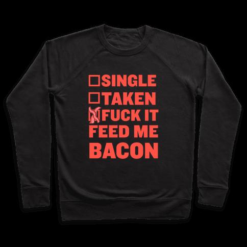 Fuck It Feed Me Bacon