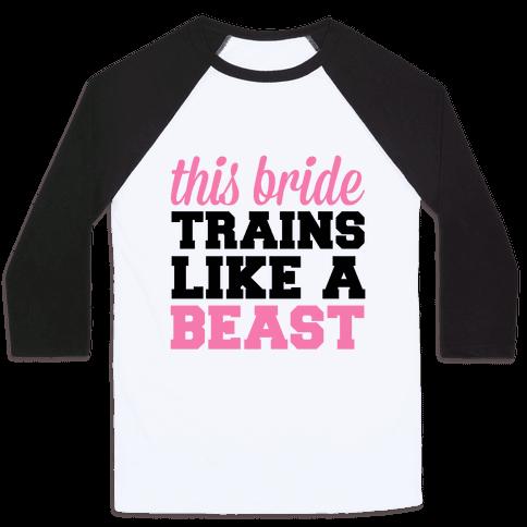 This Bride Is a Beast Baseball Tee