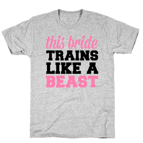 This Bride Is a Beast T-Shirt
