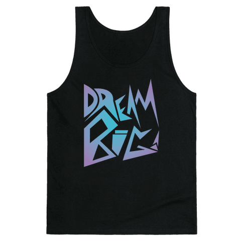 Dream Big Tank Top