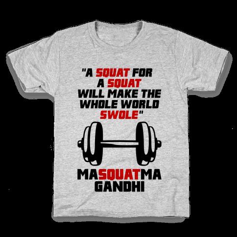 A Squat For A Squat Kids T-Shirt