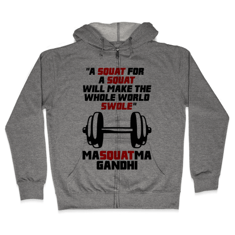 A Squat For A Squat Zip Hoodie