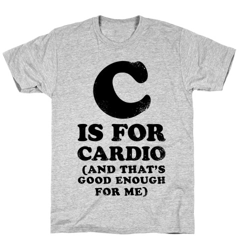 C is for Cardio Mens/Unisex T-Shirt