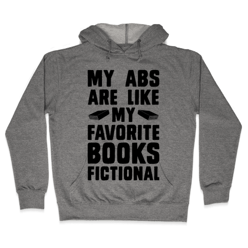 My Abs are Like My Favorite Book, Fictional Hooded Sweatshirt