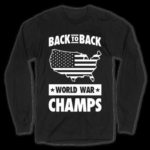 Back to Back World War Champs Long Sleeve T-Shirt