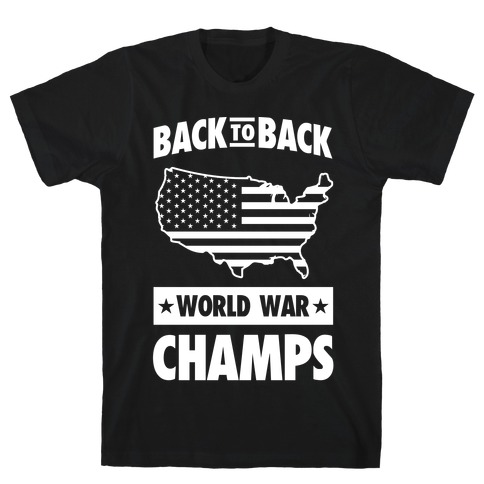 f5a97a6a Back to Back World War Champs T-Shirt | LookHUMAN