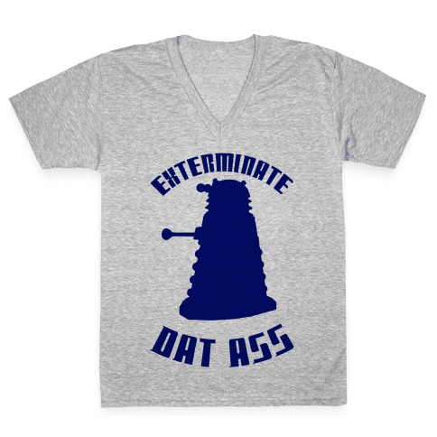 Exterminate Dat Ass V-Neck Tee Shirt