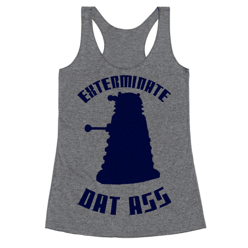 Exterminate Dat Ass Racerback Tank Top