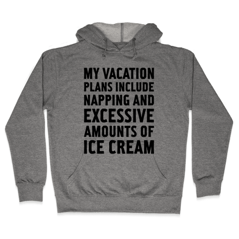 My Vacation Plans Hooded Sweatshirt