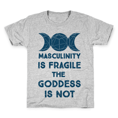 Masculinity is Fragile The Goddess is Not Kids T-Shirt
