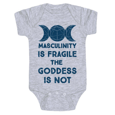 Masculinity is Fragile The Goddess is Not Baby Onesy