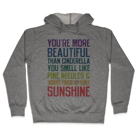 You're More Beautiful Bridesmaids Quote (Tee) Hooded Sweatshirt