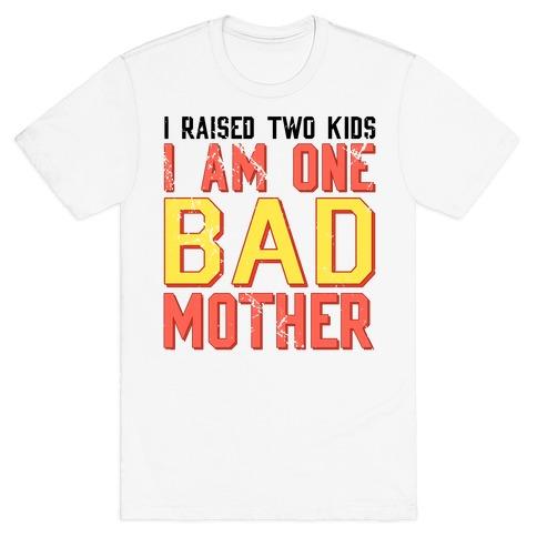 I Am One Bad Mother (2 Kids) Mens T-Shirt