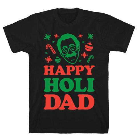 Happy Holi-Dad Mens T-Shirt