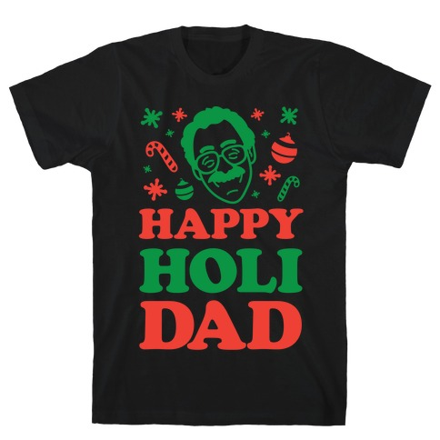 Happy Holi-Dad Mens T-Shirt